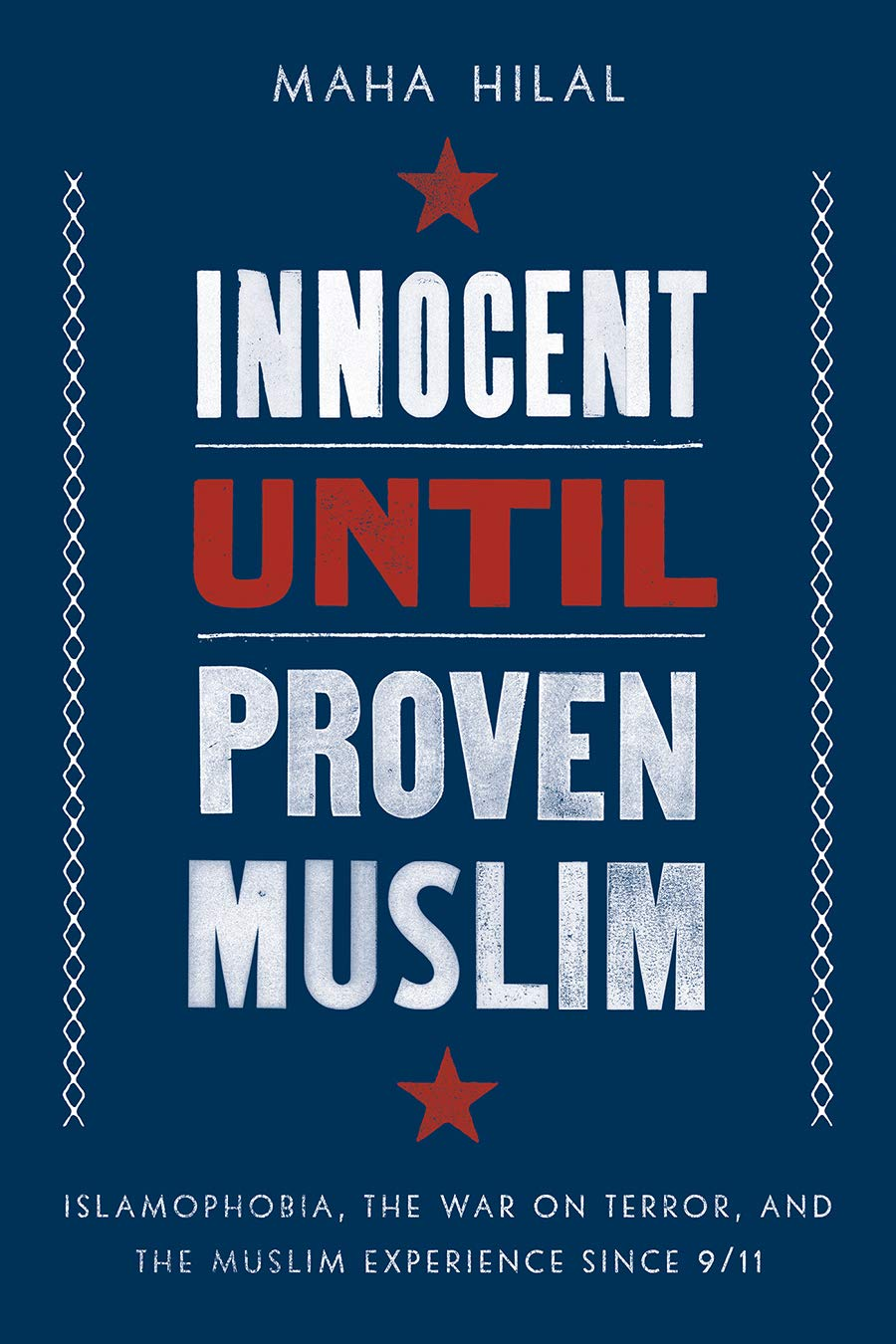 Innocent Until Proven Muslim: Islamophobia, the War on Terror, and the Muslim Experience Since 9/11 | Amazon.com.br