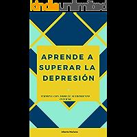 APRENDE A SUPERAR LA DEPRESIÓN: TERMINA CON TODO EL SUFRIMIENTO INTERNO (AUTOAYUDA Y MOTIVACIÓN PERSONAL nº 14)