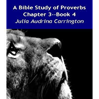 A Bible Study of Proverbs Chapter 3--Book 4 (English Edition)
