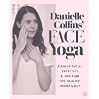 Danielle Collins' Face Yoga: Firming facial exercises & inspiring tips to glow,...