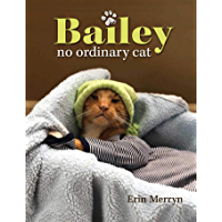 Bailey, No Ordinary Cat (English Edition)