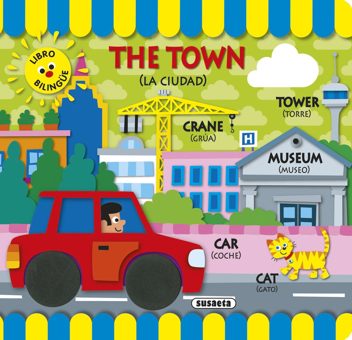 The town (la ciudad) (Spanish) Board book – 2013
