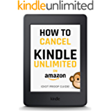 Cancel Kindle Unlimited: A 3-STEP FAST & EASY GUIDE on How to Cancel Kindle Unlimited, UPDATE 2019, Cancel your Kindle…