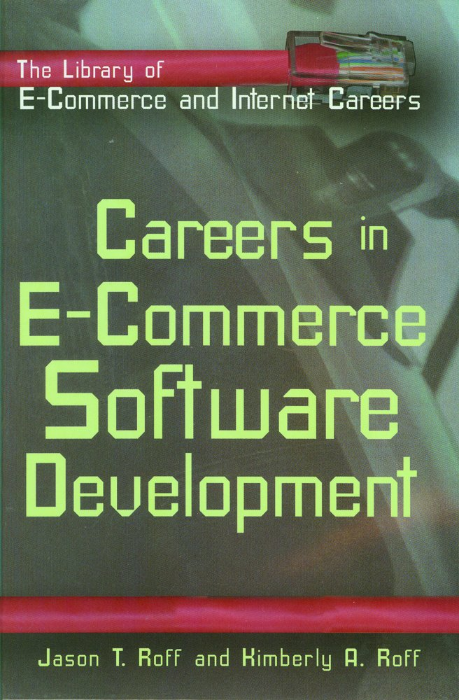 Read Online Careers in E-Commerce: Software Development (Library of E-Commerce and Internet Careers) PDF