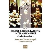 Histoire des relations internationales [nouvelle édition]: De 1815 à nos jours