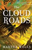 The Cloud Roads: Volume One of the Books of the Raksura
