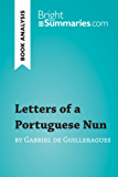 Letters of a Portuguese Nun by Gabriel de Guilleragues (Book Analysis): Detailed Summary, Analysis and Reading Guide (BrightSummaries.com) (English Edition)