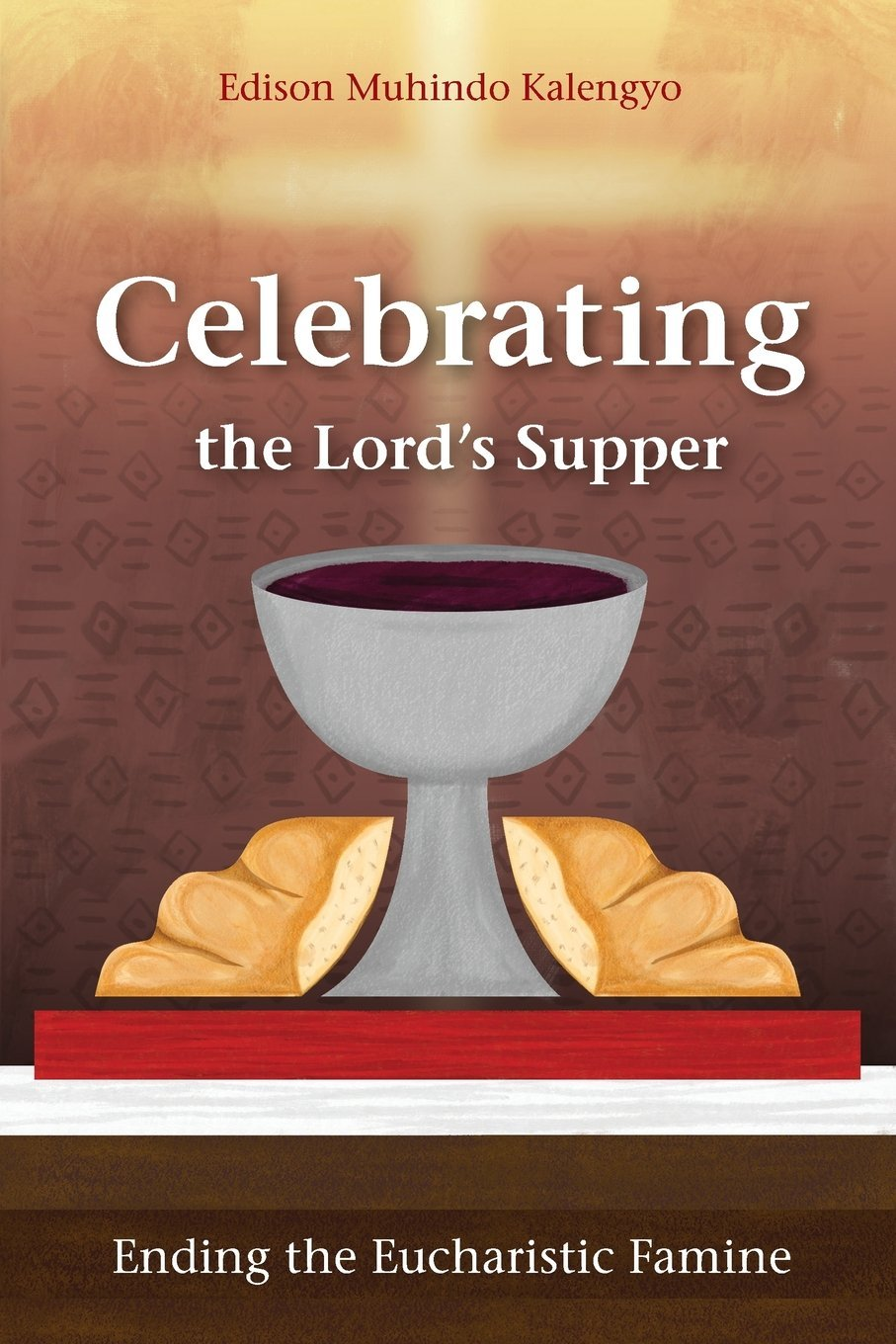 Download Celebrating the Lord's Supper: Ending the Eucharistic Famine pdf epub