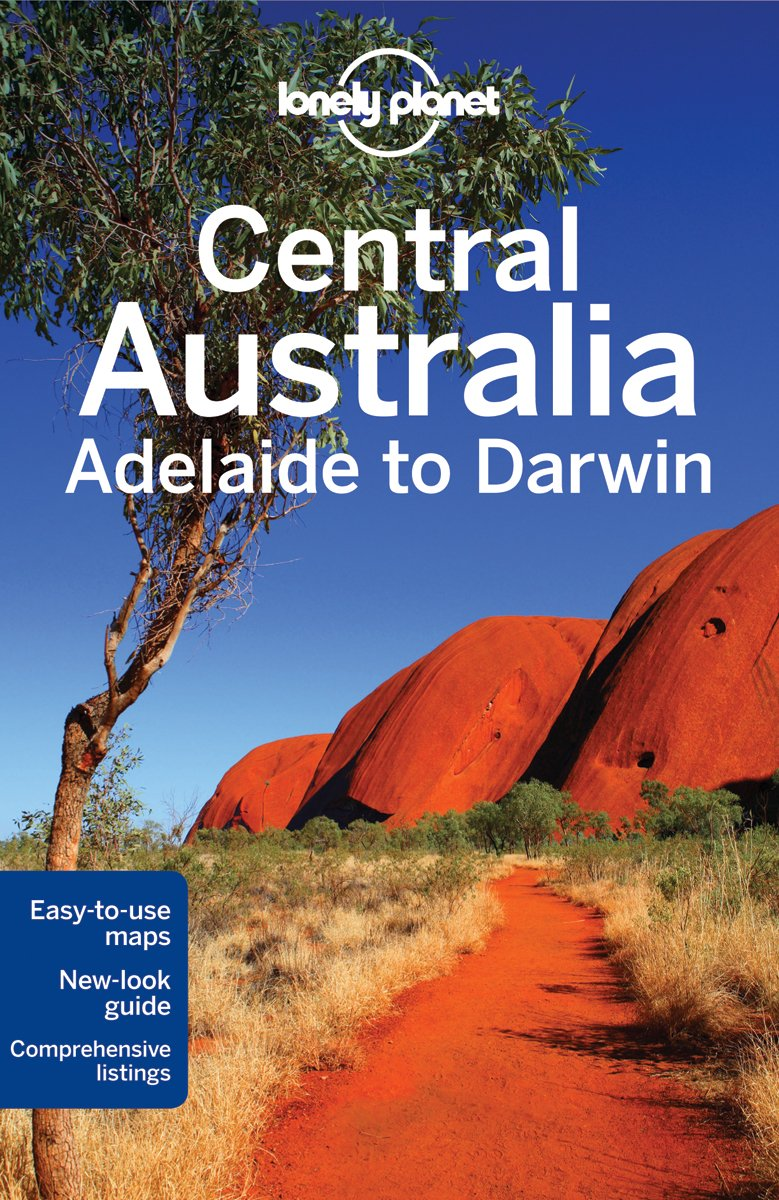 Lonely Planet Central Australia (Country Regional Guides)