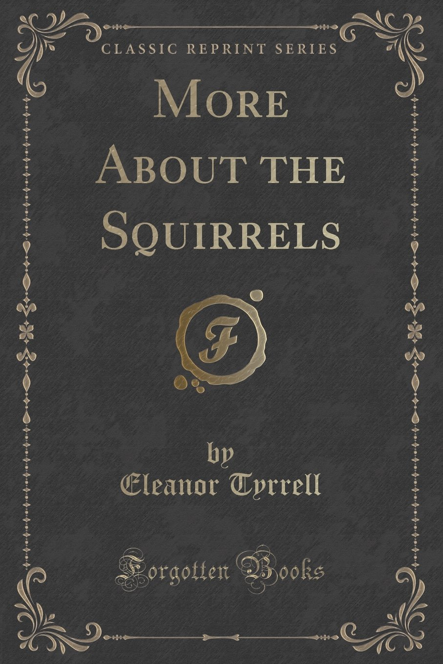 Read Online More About the Squirrels (Classic Reprint) pdf epub