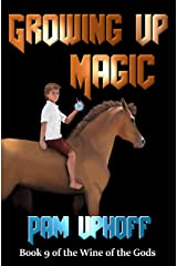 Growing Up Magic (Wine of the Gods Book 9) Kindle Edition