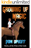 Growing Up Magic (Wine of the Gods Book 9)