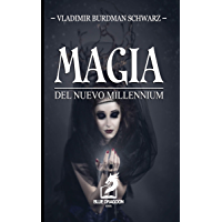 MAGIA DEL NUEVO MILLENNIUM (La Magia en tus Manos nº 3)