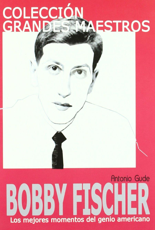 Blog Pendulo Bobby fischer (Grandes Maestros): Amazon.es: Gude, Antonio: Libros