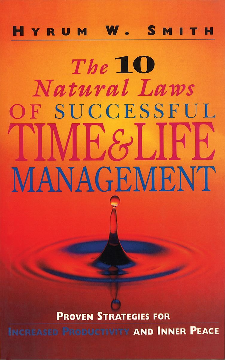 Buy The 10 Natural Laws of Successful Time and Life Management: Proven  Strategies for Increased Productivity and Inner Peace (People Skills for ...