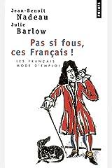 Pas Si Fous, Ces Francais! (French Edition) Paperback