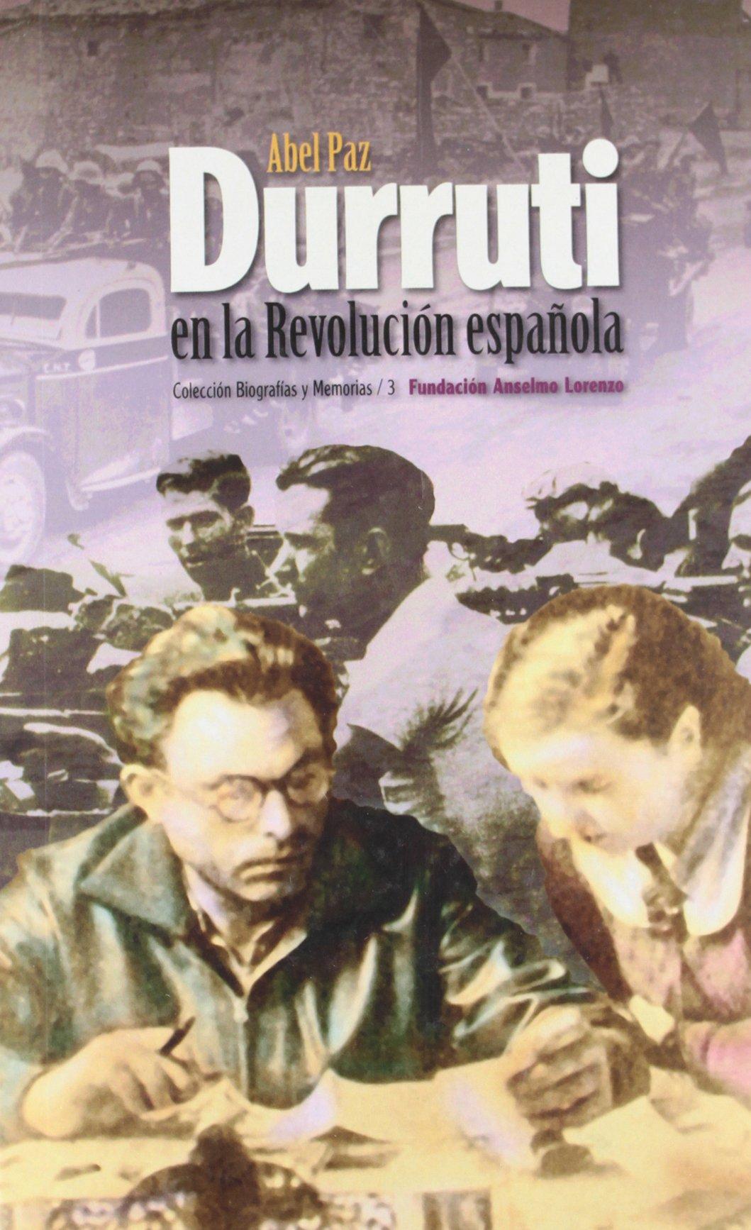 Durruti en la revolución española: Amazon.es: Paz, Abel (Camacho ...