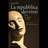 La repubblica dei vinti: Storie di Italiani a Salò