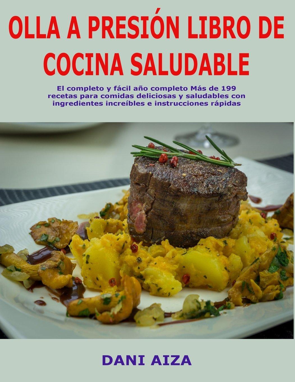 Olla a presión Libro de cocina saludable: El completo y ...