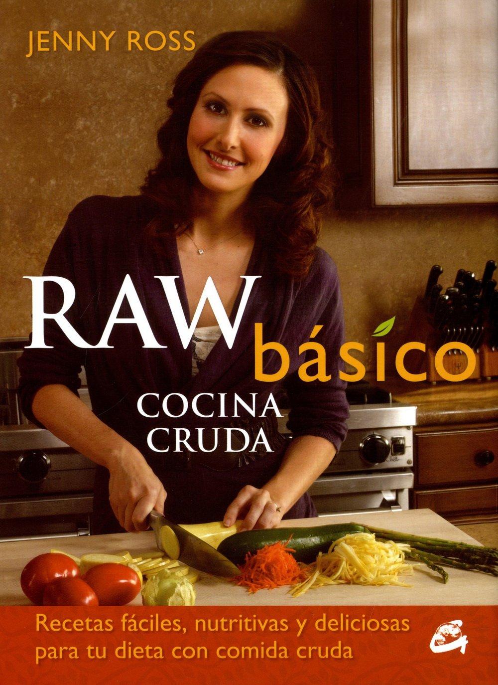 Recetas faciles, nutritivas y deliciosas para tu dieta con comida cruda (Spanish Edition): Jenny Ross: 9788484454144: Amazon.com: Books