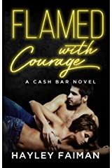 Flamed with Courage: Notorious Devils (Cash Bar Book 3) Kindle Edition