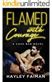 Flamed with Courage: Notorious Devils (Cash Bar Book 3)