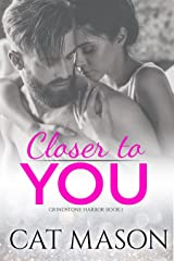Closer to You (Grindstone Harbor Book 1) Kindle Edition