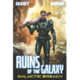 Galactic Breach: A Military Scifi Epic (Ruins of the Galaxy)