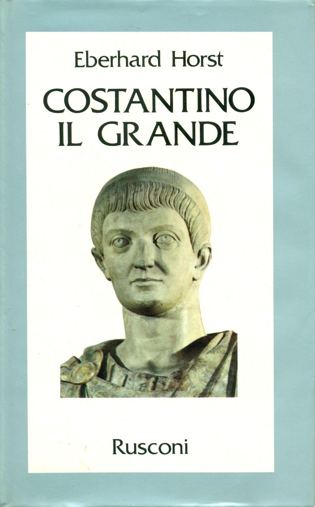 Amazon It Costantino Il Grande Horst Eberhard Gandini U Libri
