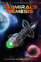 Admiral's Nemesis (A Spineward Sectors Novel: Book 11) Kindle Edition