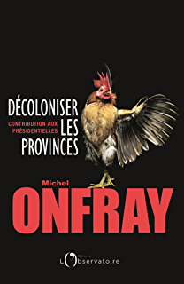 Michel Onfray - Carnets de campagne