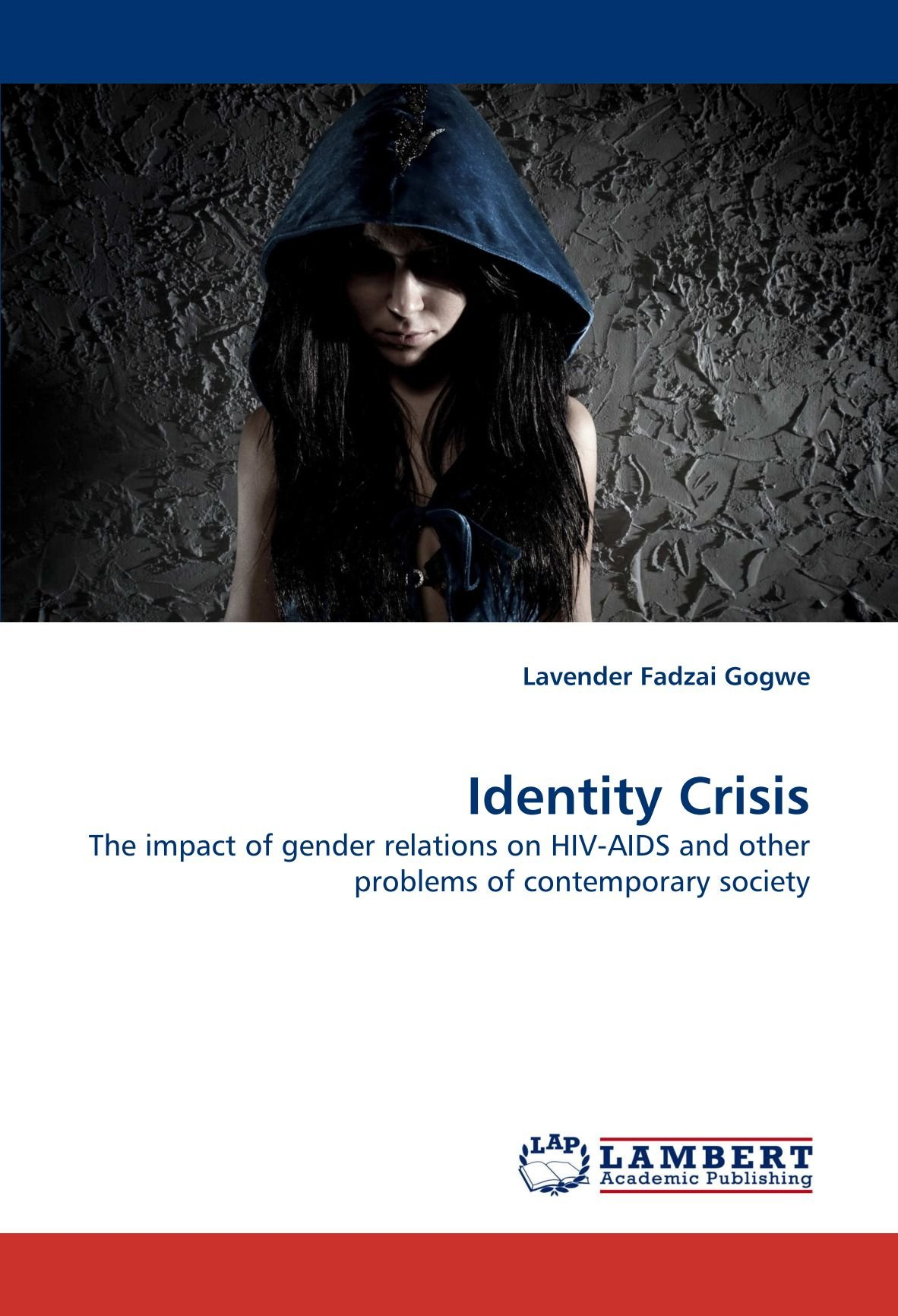 Download Identity Crisis: The impact of gender relations on HIV-AIDS and other problems of contemporary society pdf