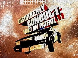 Disorderly Conduct: Video on Patrol Season 1