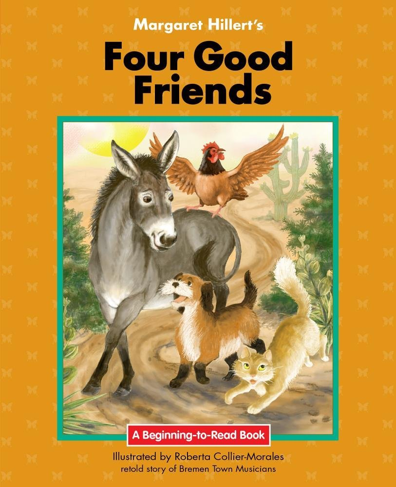 Read Online Margaret Hillert's Four Good Friends (Beginning-to-Read: Fairy Tales and Folklore) ebook