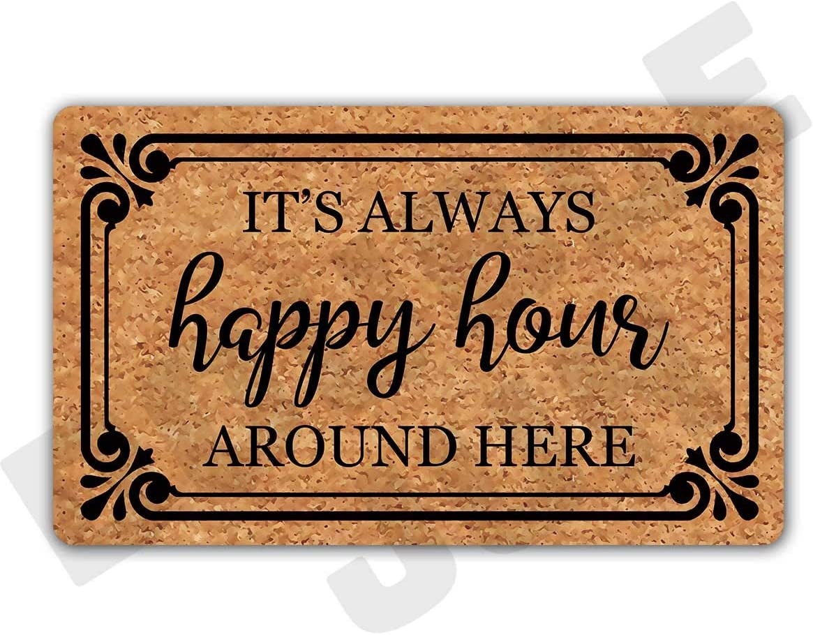 """YZCZ DoubleJun It's Always Happy Hour Around Here Funny Entrance Mat Floor Rug Indoor/Outdoor/Front Door Mats Home Decor Machine Washable Rubber Non Slip Backing 29.5""""(W) X 17.7""""(L)"""