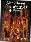 Merveilleuses cathédrales de france