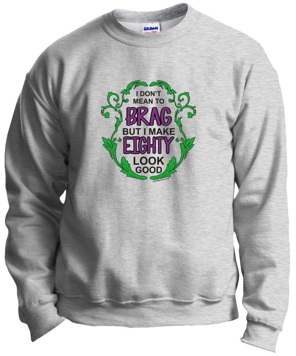80th Birthday Gifts For Sister All Brag Make 80 Look Good Crewneck Sweatshirt Medium Ash Amazon Books