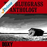 The Bluegrass Anthology (Doxy Collection, Remastered)