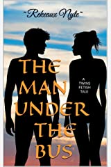 THE MAN UNDER THE BUS: A Twin Fetish Tale Kindle Edition