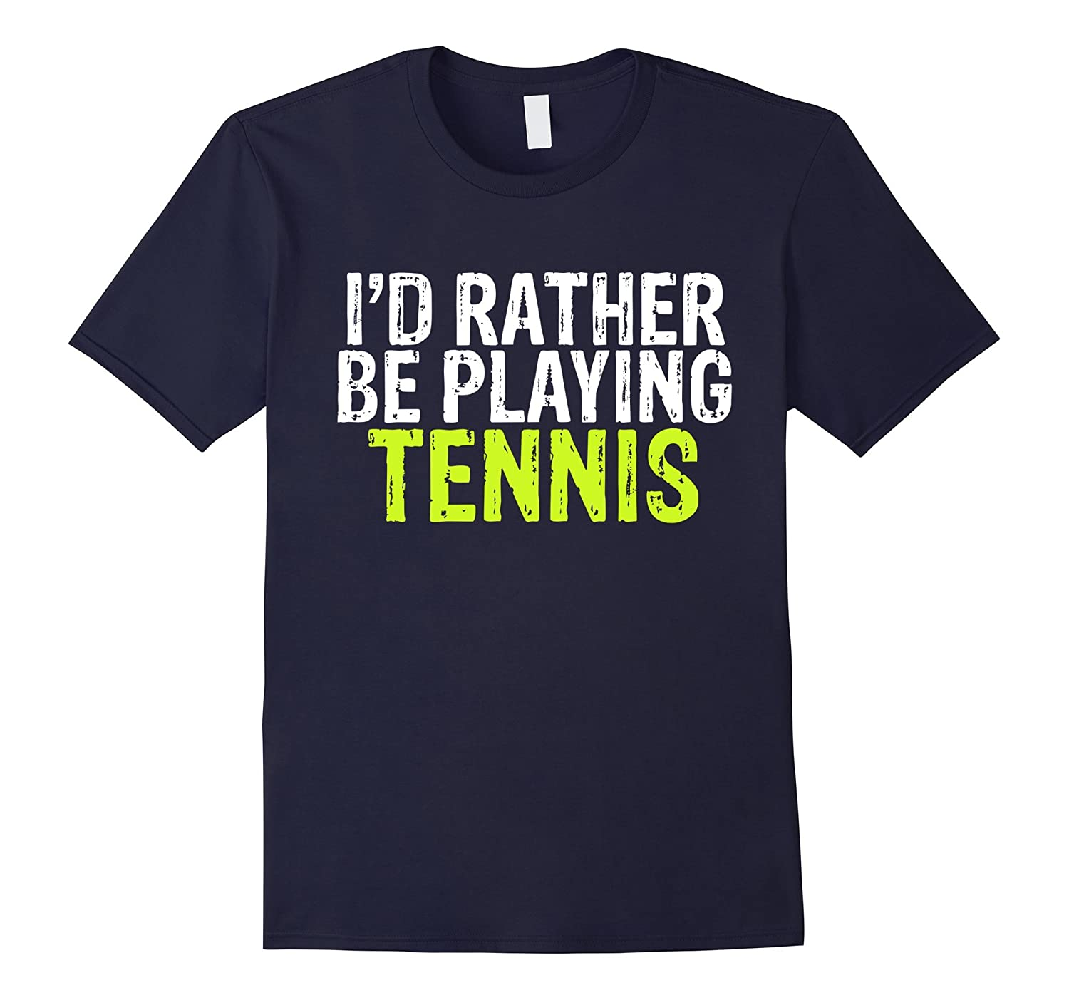 Id Rather Be Playing Tennis