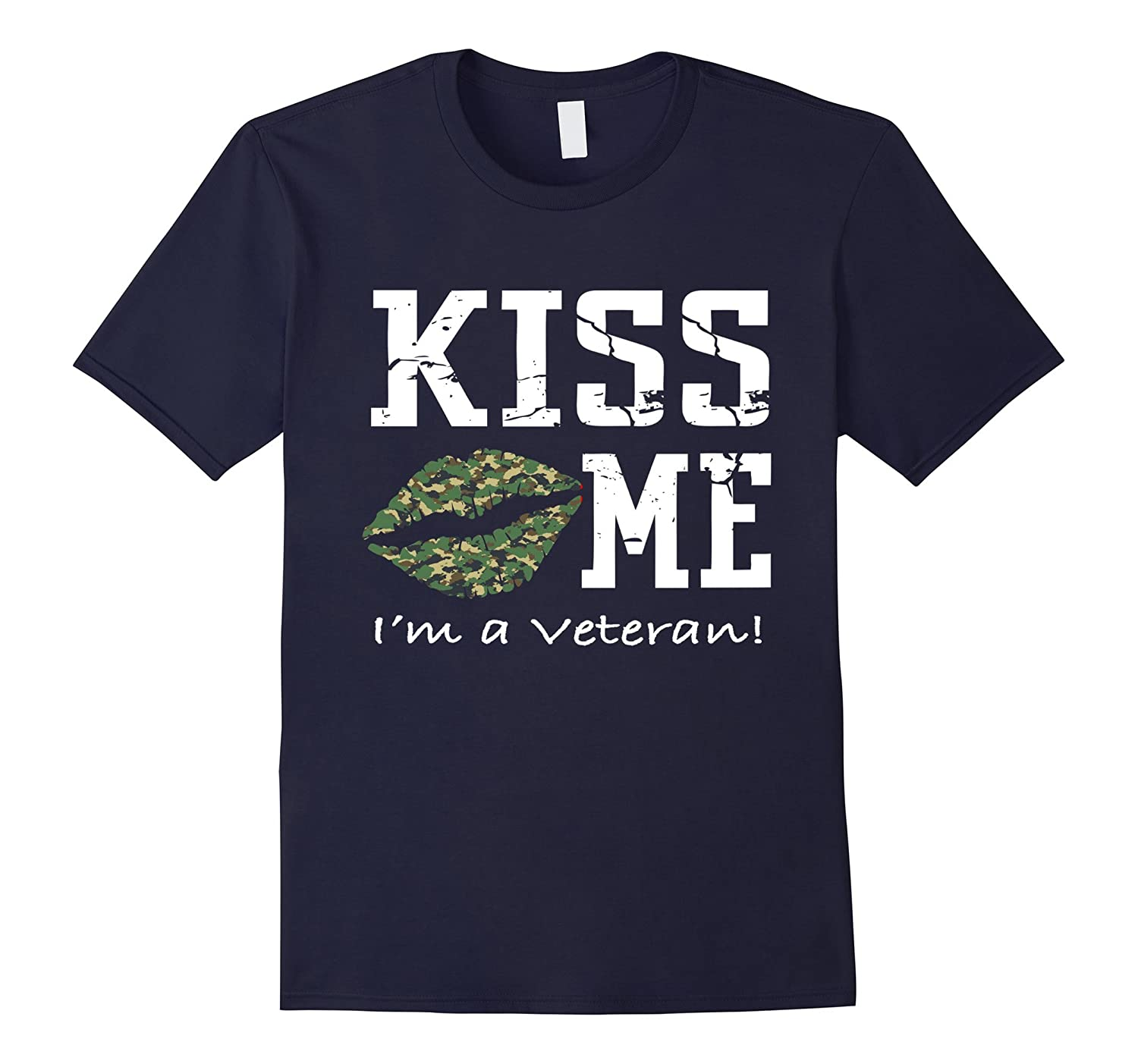Kiss Me Im A Veteran T-Shirt - Camoflauge Kiss Shirt-RT