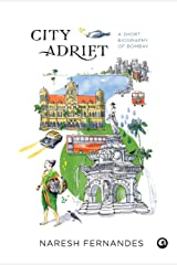 City Adrift: A Short Biography of Bombay Hardcover