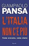 L'Italia non c'è più: Come eravamo, come siamo