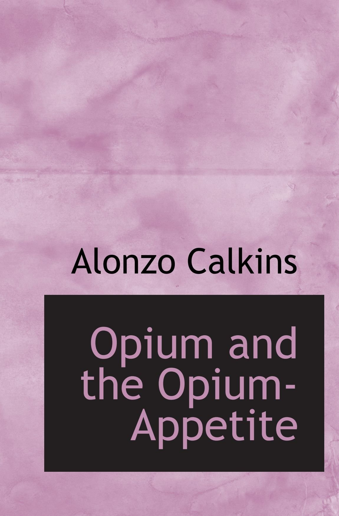 Read Online Opium and the Opium-Appetite pdf