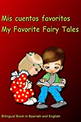 Mis cuentos favoritos. My Favorite Fairy Tales.  Bilingual Book in Spanish and English: Bilingue: inglés - español libro para niños. Dual Language Book for Kids (Spanish Edition) Paperback