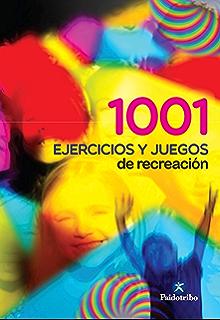 1001 ejercicios y juegos de recreación (Educación Física)