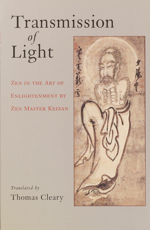 Transmission of Light: Zen in the Art of Enlightenment by Zen Master Keizan PDF