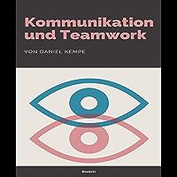 Kommunikation und Teamwork: Mit der Kommunikationsbox zusammen erfolgreich sein (German Edition)