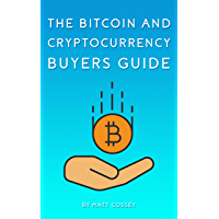 The Bitcoin and Cryptocurrency Buyers Guide