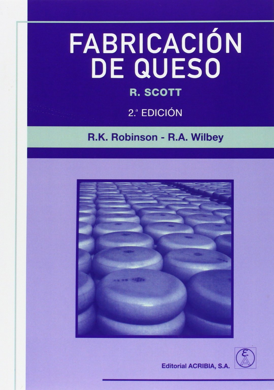Fabricacion de Queso / Cheesemaking Practice (Spanish Edition) by ACRIBIA